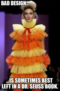 Woman wearing orange and yellow netting dress: Bad design... is sometimes best left in a Dr. Seuss book